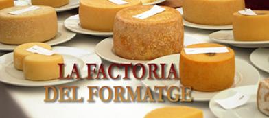 LA FACTORIA DEL FORMATGE